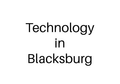 Technology in Blacksburg